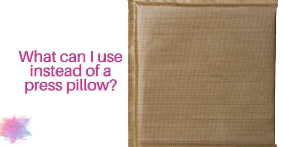 What can I use instead of a pressing pillow_
