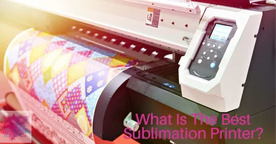 What Is The Best Sublimation Printer?